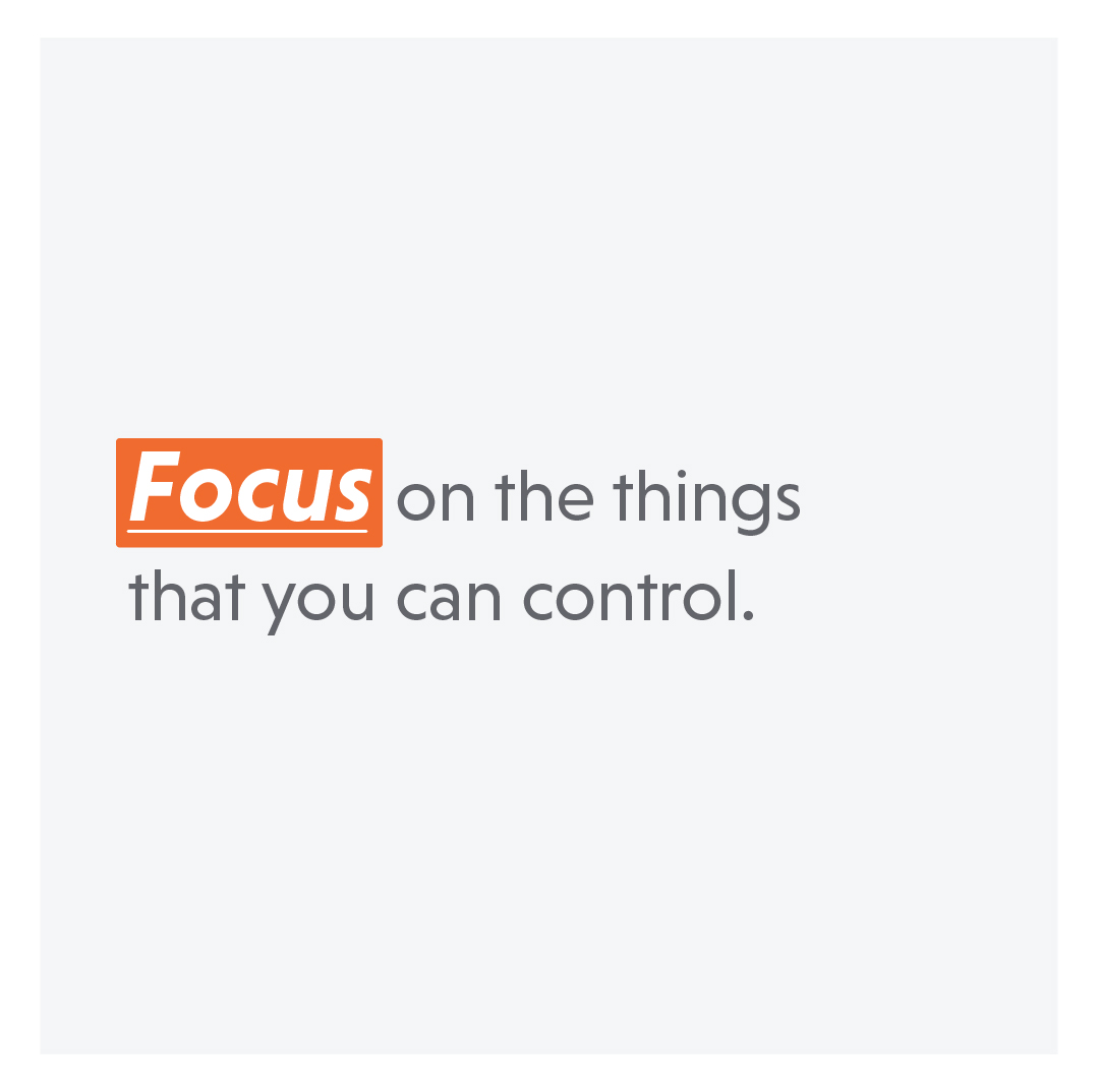 text: focus on the things that you can control
