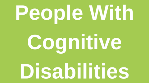 People With Cognitive Disabilities
