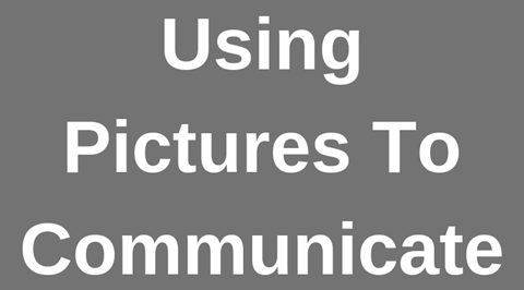 Using Pictures To Communicate